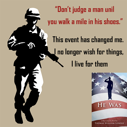Don't judge a man until you walk a mile in his shoes military book author thomas lowrie